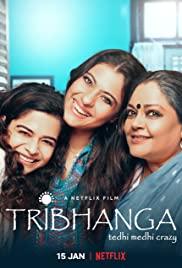 Tribhanga – Tedhi Medhi Crazy   Netflix (2012) สวยสามส่วน